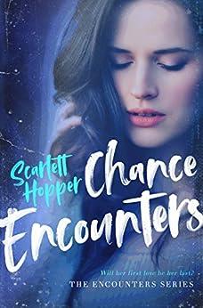 Chance Encounters (The Encounters Series) by [Scarlett Hopper]