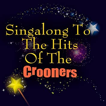 Singalong To The Hits Of The Crooners