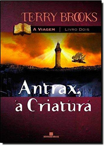 Antrax, A Criatura - Trilogia A Viagem. Volume 2