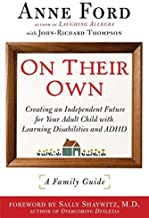 On Their Own: Creating an Independent Future for Your Adult Child With Learning Disabilities and ADHD: A Family Guide