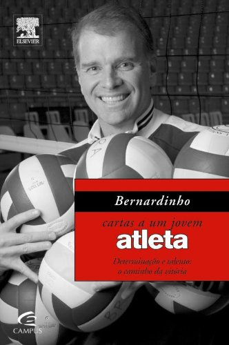 Bernardinho. Cartas a Um Jovem Atleta