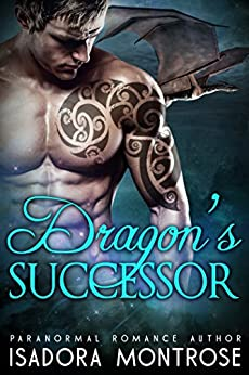 Dragon's Successor (Lords of the Dragon Islands Book 3) by [Isadora Montrose]