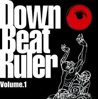 Down Beat Ruler Volume 1 by Osaka Monaurail