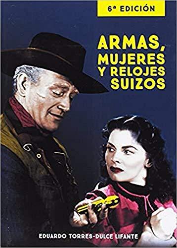 ARMAS, MUJERES Y RELOJES SUIZOS 6ª EDICIÓN (FUERA DE COLECCION)