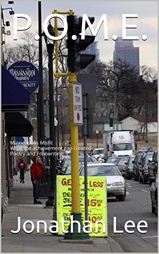 P.O.M.E.: Minneapolis Misfit What the achievement gap created (English Edition)