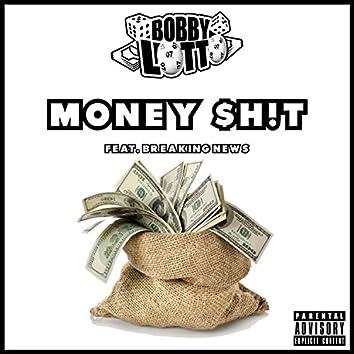 Money $h!t (feat. Breaking News)