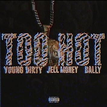 Too Hot (feat. Jell Money & Bally)