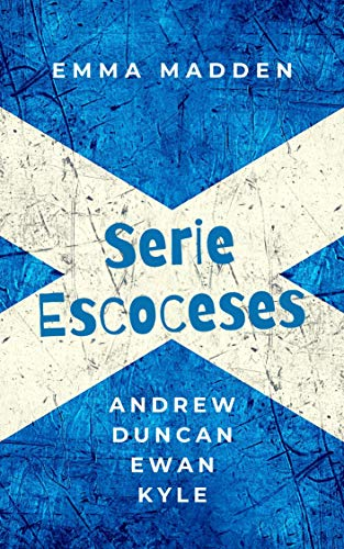 SERIE ESCOCESES: Andrew, Duncan, Ewan y Kyle (Spanish Edition)