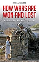 How Wars Are Won and Lost: Vulnerability and Military Power (Praeger Security International)