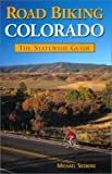 Road Biking Colorado: The Statewide Guide