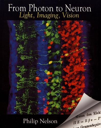From Photon To Neuron : Light, Imaging, Vision
