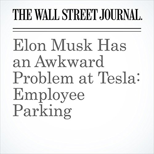 Elon Musk Has an Awkward Problem at Tesla: Employee Parking copertina
