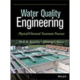 Water Quality Engineering: Physical / Chemical Treatment Processes by Mark M. Benjamin Desmond F. Lawler(2013-07-01)
