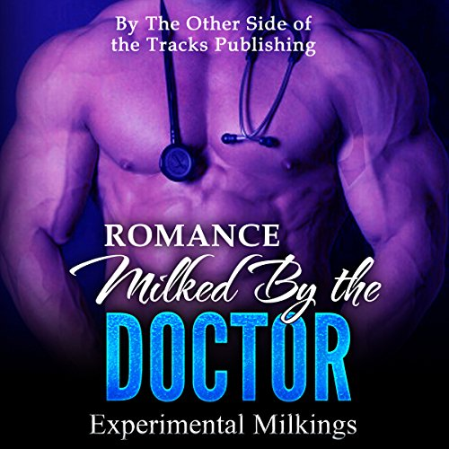 Romance: Milked by the Doctor audiobook cover art