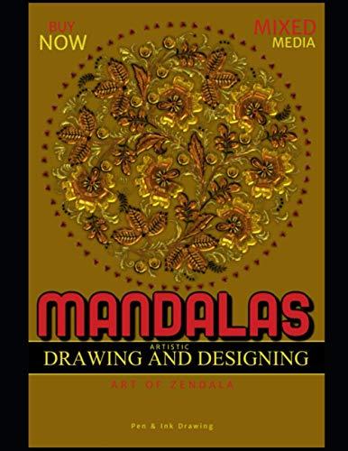 Mandalas Artistic Drawing And Designing Art Of Zendala