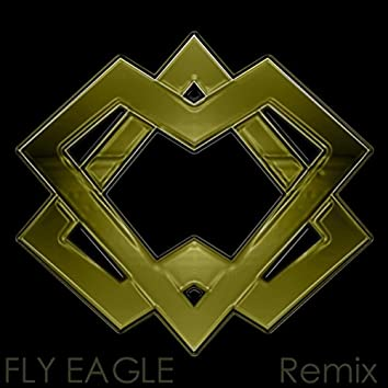 Fly Eagle (Remix)