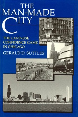 Price comparison product image The Man-Made City: The Land-Use Confidence Game in Chicago