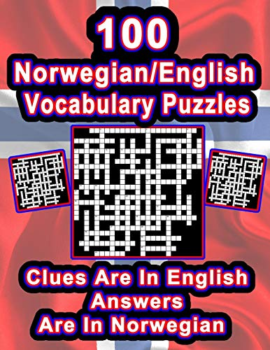 100 Norwegian/English Vocabulary Puzzles: Learn Norwegian By Doing FUN Puzzles!, 100 8.5 x 11 Crossword Puzzles With Clues In English, Answers in Norwegian (On Target Puzzles)