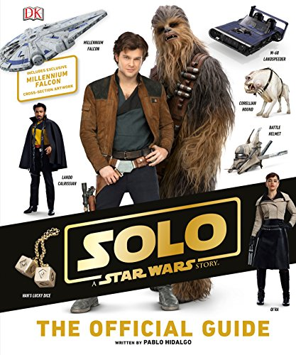 Solo: A Star Wars Story The Official Guide Book