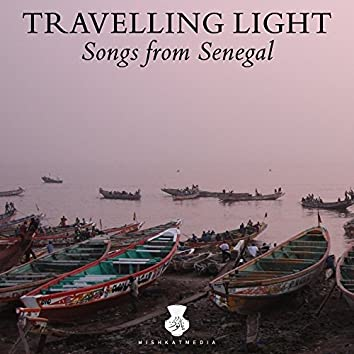 Travelling Light: Songs from Senegal (feat. Groupe Sope Daback)