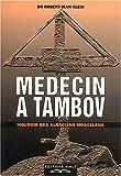 Médecin à Tambov, mouroir des Alsaciens-Mosellans