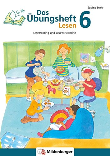 Das Übungsheft Lesen 6: Lesetraining und Leseverständnis: Lesetraining und Leseverständnis, Deutsch, Klasse 6
