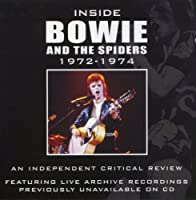 Inside Bowie and the Spiders 1972-1974: The Definitive Critical Review