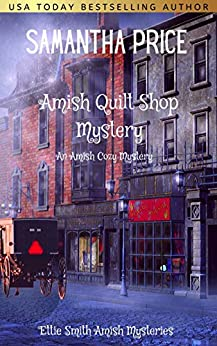 Amish Quilt Shop Mystery (Ettie Smith Amish Mysteries Book 5) by [Samantha Price]