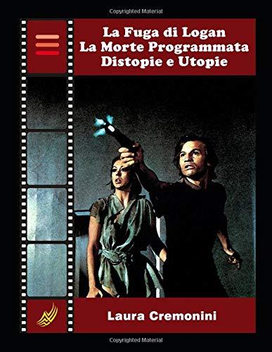 La Fuga di Logan - La Morte Programmata: Distopie e Utopie (WK - Il Cinema di Fantascienza)