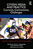 Stephansen, H: Citizen Media and Practice: Currents, Connections, Challenges (Critical Perspectives on Citizen Media)