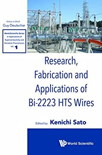 Research, Fabrication and Applications of Bi-2223 Hts Wires (World Scientific Series in Applications of Superconductivity) by Kenichi Sato (2016-03-28)