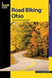Road Biking™ Ohio: A Guide To The State s Best Bike Rides (Road Biking Series)