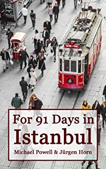 For 91 Days in Istanbul by [Michael Powell, Juergen Horn]