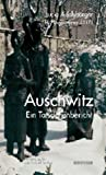 Auschwitz: Ein Tatsachenbericht. Das Vermachtnis der Opfer fur uns Juden und fur alle Menschen