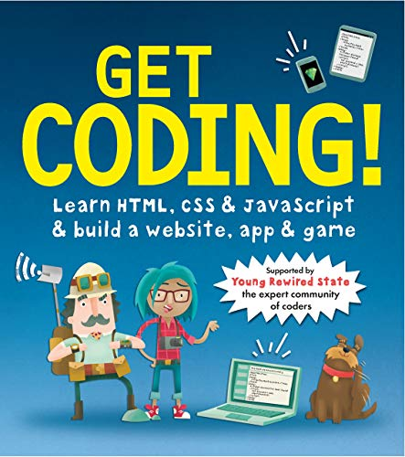 Get Coding! Learn HTML, CSS, and JavaScript and Build a Website, App, and Game (English Edition)