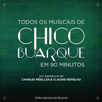 Todos os Musicais de Chico Buarque em 90 Minutos (Trilha Sonora do Musical)