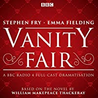 Vanity Fair: BBC Radio 4 full-cast dramatisation (BBC Radio 4 Dramatisation)