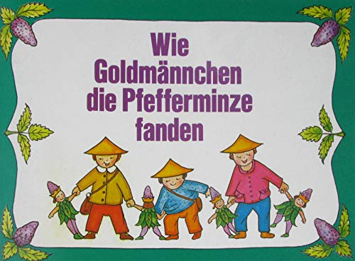 Wie Goldmännchen die Pfefferminze fanden