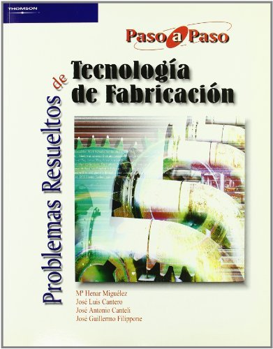 Problemas resueltos de tecnología de fabricación (Ingeniería)