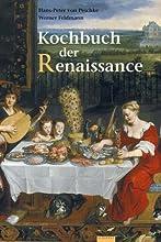 Das Kochbuch der Renaissance. Mit 156 Rezepten.