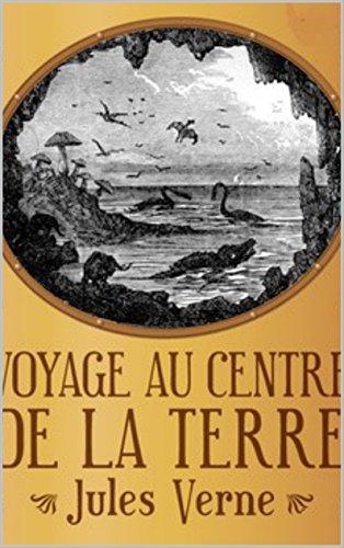 Download Voyage au centre de la Terre (French Edition) B016N0Z4AQ