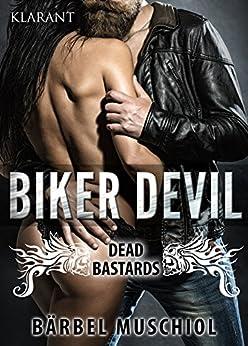 Biker Devil - Dead Bastards (Biker Trilogie 3) von [Muschiol, Bärbel]