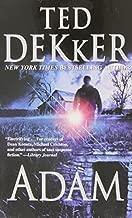 Adam by Ted Dekker (2010-07-01)