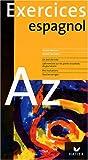 Exercices - L'Espagnol de A à Z - Hatier Parascolaire - 15/10/2003