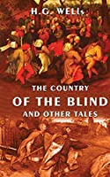The Country Of The Blind And Other Tales