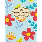 My Period Journal: My First Period Book & Girls Activity Level, Fertility, Symptoms with My Period Journal Books About Menstruation for Girls Period ... Period &Tracker Books on Puberty for Girls