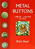 Metal Buttons: C.900 BC - C.1700 Ad - Brian Read