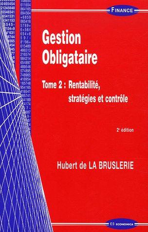 Gestion Obligataire : Tome 2, Rentabilité, stratégies et contrôle
