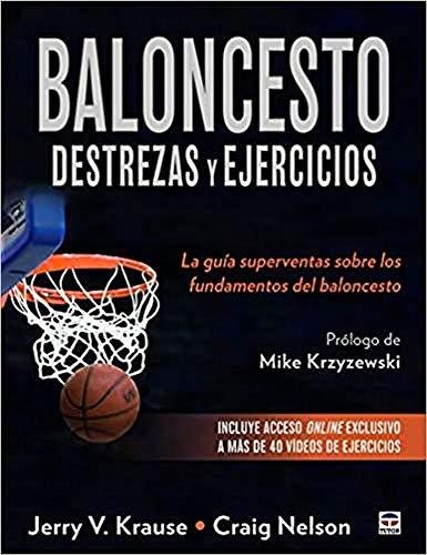 BALONCESTO DESTREZAS Y EJERCICIOS: La guía superventas sobre los fundamentos del baloncesto