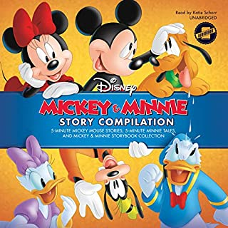 Mickey & Minnie Story Compilation: 5-Minute Mickey Mouse Stories, 5-Minute Minnie Tales, and Mickey & Minnie Storybook Collection     The 5-Minute Stories Series              By:                                                                                                                                 Disney Book Group                               Narrated by:                                                                                                                                 Katie Schorr                      Length: 2 hrs and 22 mins     4 ratings     Overall 5.0